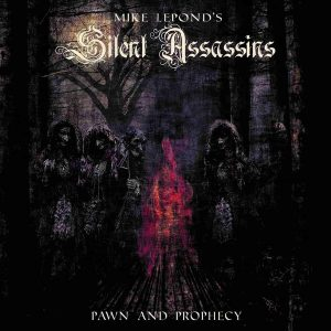"MIKE LePOND's SILENT ASSASSINS : ""Pawn and Prophecy"""