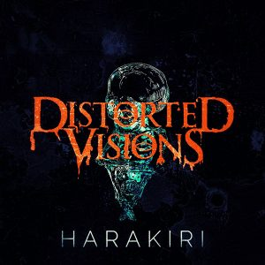 Harakiri, il nuvo video dei Distorted Visions