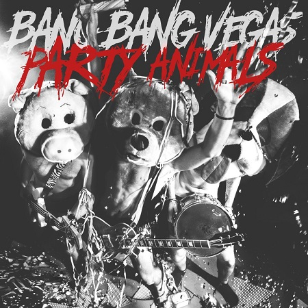 BANG BANG VEGAS – Party Animals