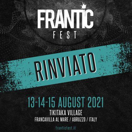 Anche il FRANTIC FEST è rimandato al 2021