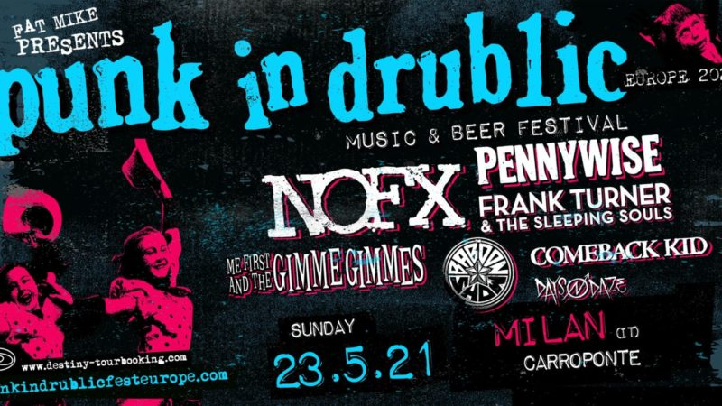 PUNK IN DRUBLIC FEST EUROPE 2021: il festival di Fat Mike dei NOFX al Carroponte di Milano