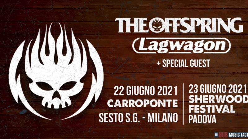THE OFFSPRING, LAGWAGON: le date italiane rinviate al 2021