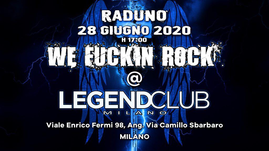 WE FUCKIN' ROCK: raduno al Legend Club di Milano, diamo sostegno alla scena metal-rock underground tricolore!
