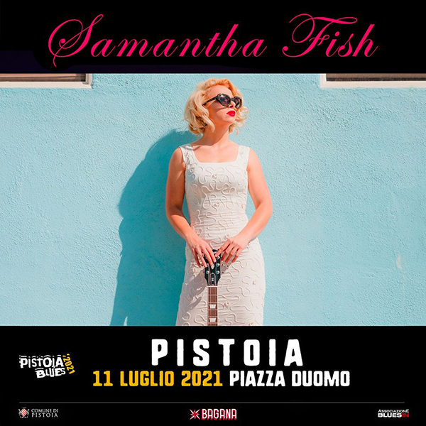 Samantha Fish al Pistoia Blues Festival edizione 2021