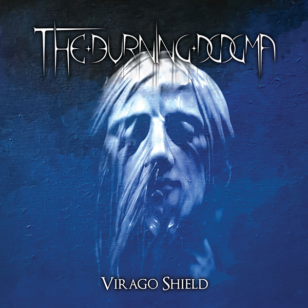 """Virago Shield"", il nuovo EP dei The Burning Dogma"