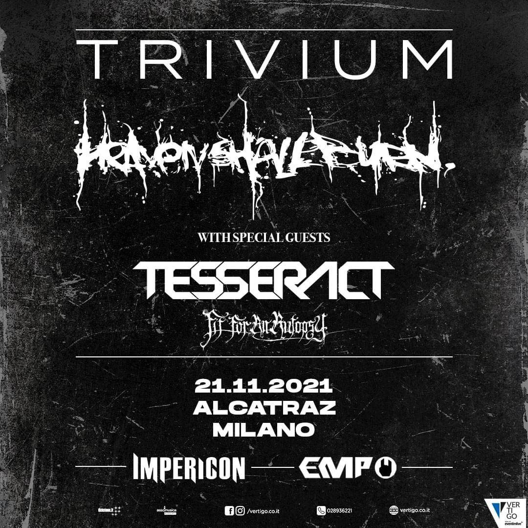 HEAVEN SHALL BURN, TRIVIUM: una data a Milano assieme ai TESSERACT e FIT FOR AN AUTOPSY