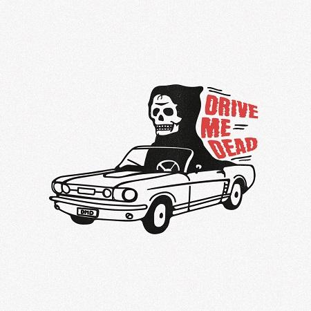 DRIVE ME DEAD – S/T