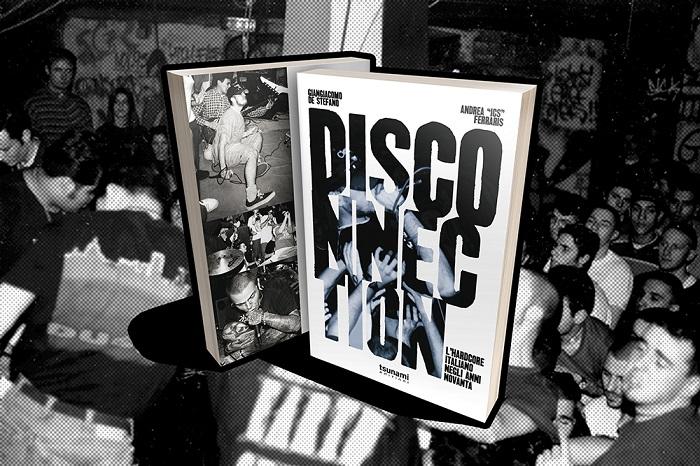 In arrivo il libro 'Disconnection, l'Hardcore Italiano negli anni 90' per Tsunami Edizioni