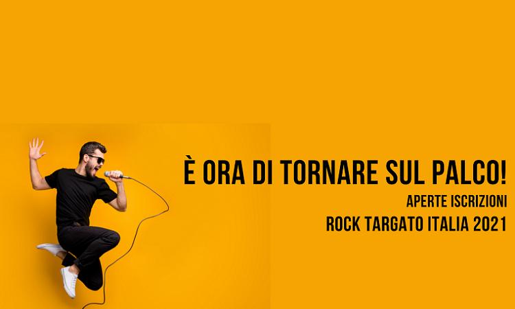 Aperte le iscrizioni per ROCK TARGATO ITALIA 2021, è ora di tornare sul palco!