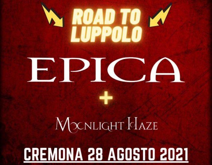 EPICA e MOONLIGHT HAZE aggiunti al Road To Luppolo 2021