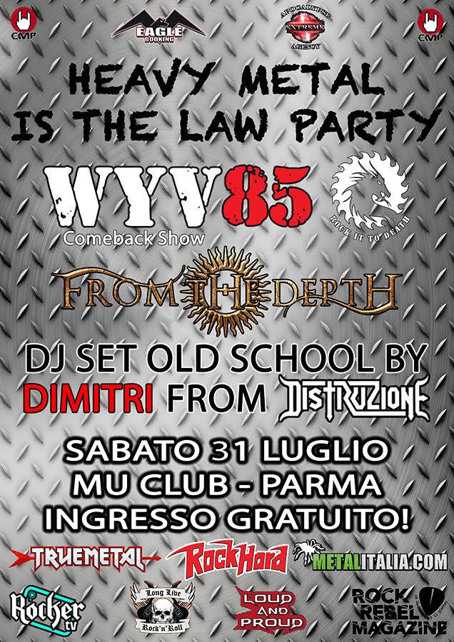 Sabato 31 Luglio a Parma si terrà l'HEAVY METAL IS THE LAW PARTY con WYV 85 e FROM THE DEPTH