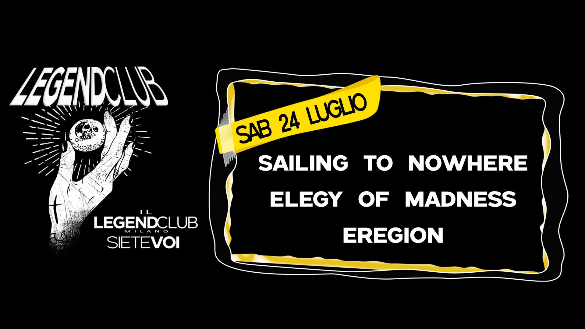SAILING TO NOWHERE + ELEGY OF MADNESS + EREGION al Legend Club (MI) il live report
