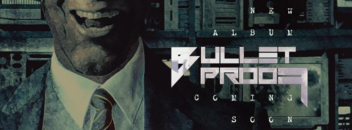 BULLET-PROOF: al lavoro sul nuovo disco